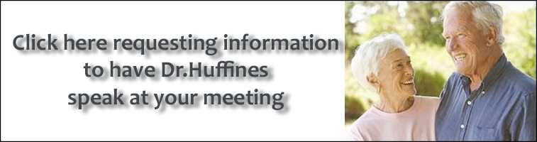 Click here to fill out a contact form requesting more information about Dr.Huffines speaking at your meeting.